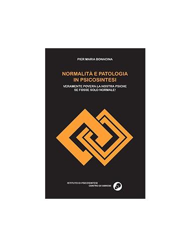 NORMALITA' E PATOLOGIA IN PSICOSINTESI